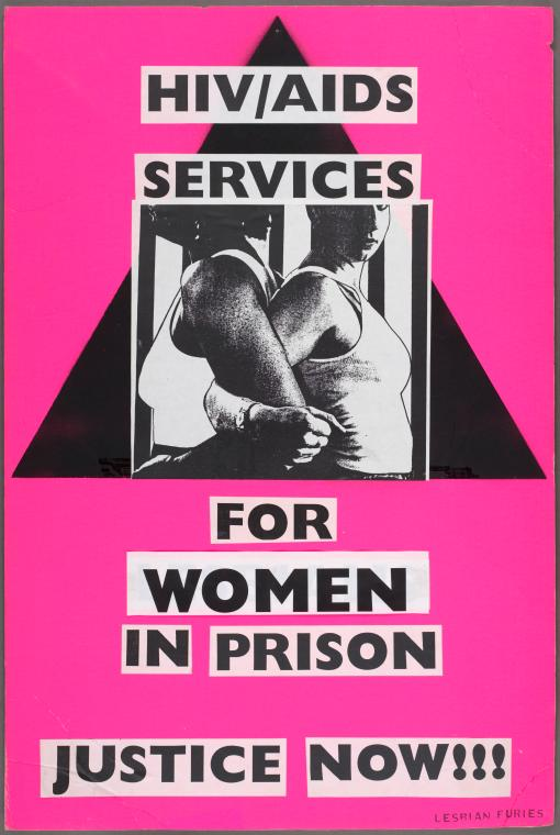 HIV/AIDS services for women in prison. Justice Now!!! Verso: ACT UP. (Poster, NYPL Digital Collection)
