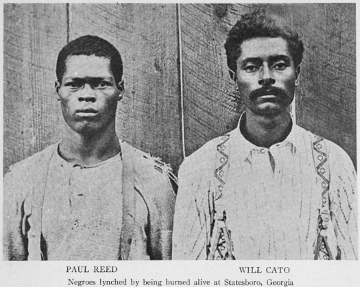Paul Reed; Will Cato; Negroes lynched by being burned alive at Statesboro; Georgia.